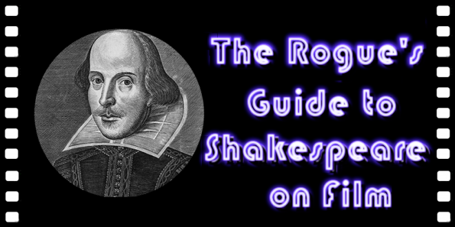 Rogues Guide to Shakes on Film 2